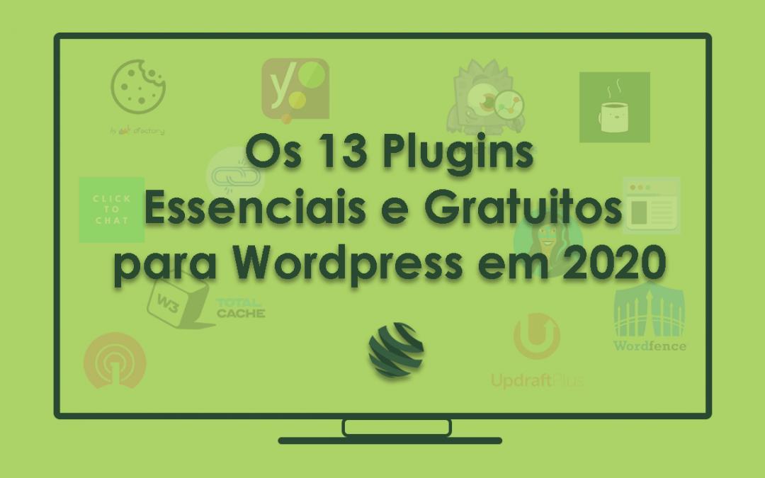 Os 13 Plugins Essenciais e Gratuitos para WordPress 2020