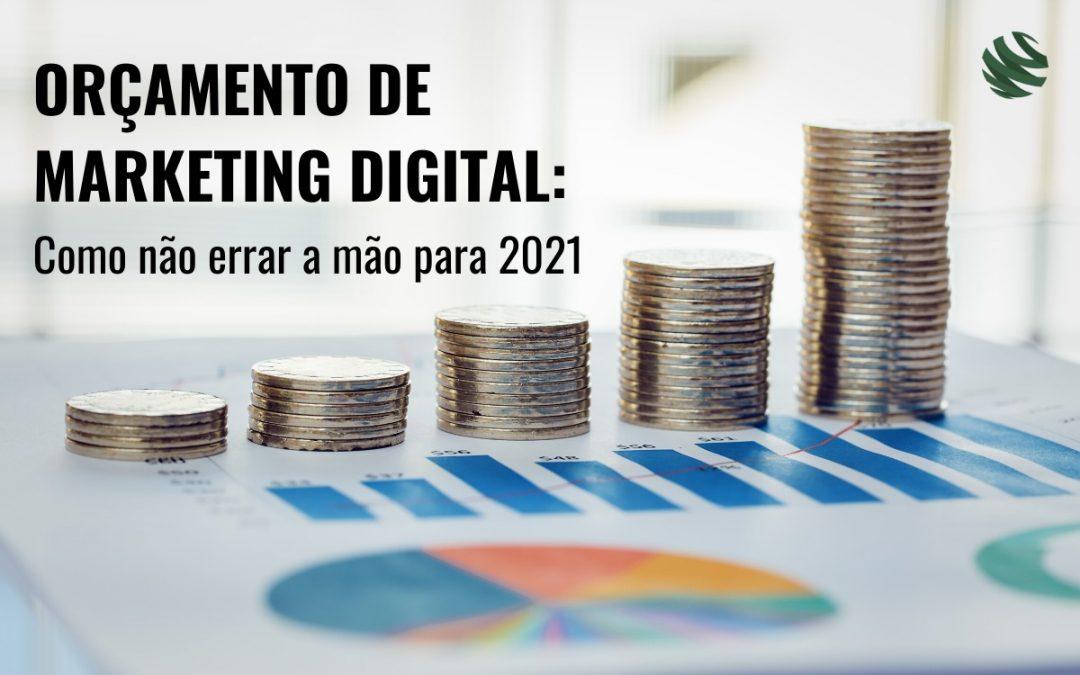 Orçamento de Marketing Digital: como não errar a mão para 2021?