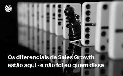 Os diferenciais da Sales Growth estão aqui – e não foi eu quem disse