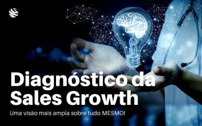 Como o diagnóstico da Sales Growth ajuda a ter uma visão mais ampla sobre tudo MESMO?