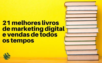 21 melhores livros de marketing digital e vendas de todos os tempos